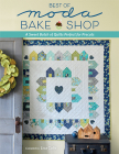 Best of Moda Bake Shop: A Sweet Batch of Quilts Perfect for Precuts Cover Image