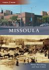 Missoula (Then & Now (Arcadia)) Cover Image