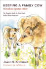 Keeping a Family Cow: The Complete Guide for Home-Scale, Holistic Dairy Producers, 3rd Edition Cover Image