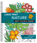 Large Print Easy Color & Frame - Nature (Adult Coloring Book) Cover Image