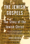 The Jewish Gospels: The Story of the Jewish Christ Cover Image