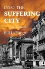 Into the Suffering City: A Novel of Baltimore Cover Image