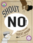 Shout NO!: A Child's Rhyme About Tricky People...And What To Do Cover Image