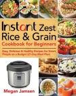 Instant Zest Rice & Grain Cookbook for Beginners Cover Image