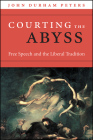 Courting the Abyss: Free Speech and the Liberal Tradition Cover Image