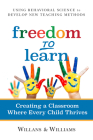 Freedom to Learn: Creating a Classroom Where Every Child Thrives Cover Image