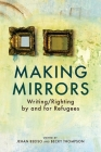 Making Mirrors: Writing/Righting by Refugees Cover Image
