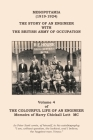 The Colourful Life of an Engineer: Volume 4 - Mesopotamia (1919-1924). The Story Of An Engineer With The British Army Of Occupation Cover Image