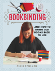 Bookbinding and How to Bring Old Books Back to Life (Crafts) Cover Image