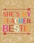 She's My Teacher Bestie: Teacher Appreciation Notebook Or Journal Cover Image