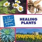 Healing Plants (21st Century JR Library: Plants) Cover Image