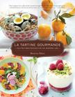 La Tartine Gourmande: Gluten-Free Recipes for an Inspired Life Cover Image