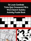 St Louis Cardinals Trivia Quiz Crossword Fill in Word Search Sudoku Activity Puzzle Book Cover Image
