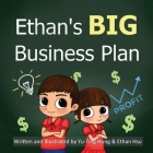 Ethan's BIG Business Plan Cover Image