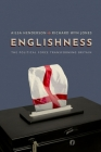 Englishness: The Political Force Transforming Britain Cover Image
