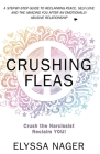 Crushing Fleas: A Step-by-Step Guide to Reclaiming Peace, Self-Love and The Amazing You After An Emotionally Abusive Relationship Cover Image