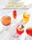 Drinks for Every Season (Cocktail/Mixology/Nonalcoholic Drink Recipes) : 100+ Recipes for Cocktails & Nonalcoholic Drinks Throughout the Year Cover Image