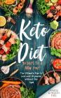 Keto Diet: 90 Days to a New You! The Ultimate Plan to Lose Over 30 Pounds Without the Gym! Cover Image