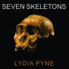 Seven Skeletons Lib/E: The Evolution of the World's Most Famous Human Fossils Cover Image