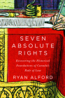 Seven Absolute Rights: Recovering the Historical Foundations of Canada's Rule of Law Cover Image
