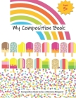 My Composition Book: Rainbow Draw and Write Composition Book to express kids budding creativity through drawings and writing Cover Image