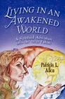 Living in an Awakened World: A Spiritual Adventure Into the Near Future Cover Image