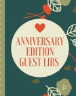 Anniversary Edition Guest Libs: Keepsake Memory Guestbook Log - Embraceable You - For a Special Couple - Advice Best Wishes - Celebrating Us - Happily Cover Image