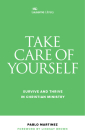 Take Care of Yourself: Survive and Thrive in Christian Ministry Cover Image