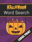 Halloween Word Search Large Print: 96 Word Search Activities for Everyone (Holiday Word Search) Cover Image