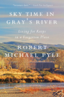 Sky Time in Gray's River: Living for Keeps in a Forgotten Place Cover Image