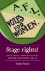 Stage rights!: The Actresses' Franchise League, activism and politics 1908-58 (Women) Cover Image