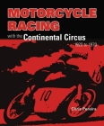 Motorcycle Racing with the Continental Circus 1920 to 1970 Cover Image