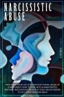 Narcissistic Abuse: Take Back Your Life after an Emotional Abuse of a Narcissist. How to Deal with a Narcissistic Partner and Survive from Cover Image