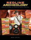 Redline Archeology: A History of Diggin' Up Original Hot Wheels Collections Cover Image