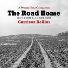 The Road Home Lib/E: News from Lake Wobegon Cover Image