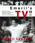 Emeril's TV Dinners: Kickin' It Up a Notch with Recipes from Emeril Live and Essence of Emeril Cover Image
