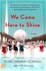 We Came Here to Shine: A Novel Cover Image