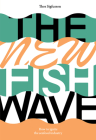 The New Fish Wave: How to Ignite the Seafood Industry Cover Image