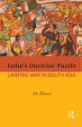 India's Doctrine Puzzle: Limiting War in South Asia Cover Image