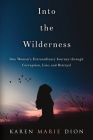 Into the Wilderness: One Woman's Extraordinary Journey through Corruption, Lies, and Betrayal Cover Image