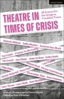 Theatre in Times of Crisis: 20 Scenes for the Stage in Troubled Times Cover Image