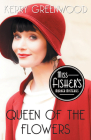 Queen of the Flowers (Phryne Fisher Mysteries #14) Cover Image