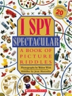 I Spy Spectacular: A Book of Picture Riddles Cover Image