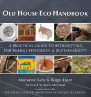 Old House Eco Handbook: A Practical Guide to Retrofitting for Energy-Efficiency & Sustainability. by Roger Hunt, Marianne Suhr Cover Image