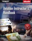 Aviation Instructor's Handbook: Faa-H-8083-9b (Ebundle) Cover Image