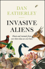 Invasive Aliens: The Plants and Animals from Over There That Are Over Here Cover Image