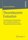 Theoriebasierte Evaluation: Entwicklung Und Anwendung Eines Verfahrensmodells Zur Programmtheoriekonstruktion Cover Image