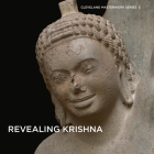 Revealing Krishna: Essays on the History, Context, and Conservation of Krishna Lifting Mount Govardhan from Phnom Da (Cleveland Masterwork) Cover Image
