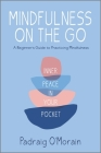 Mindfulness on the Go: Inner Peace in Your Pocket Cover Image