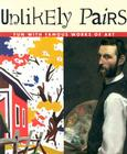 Unlikely Pairs: Fun with Famous Works of Art Cover Image